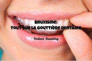 la gouttière dentaire pour soigner le bruxisme